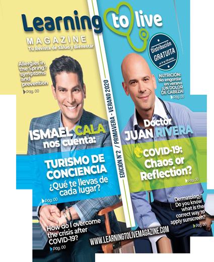 Revista Salud y Bienestar #1 Sur de Florida es - learningtolivemagazine.com - revista de salud y bienestar edicion primavera verano 2020 - ismael cala - dr. juan rivera - covid 19 - turismo - overcome the crisis