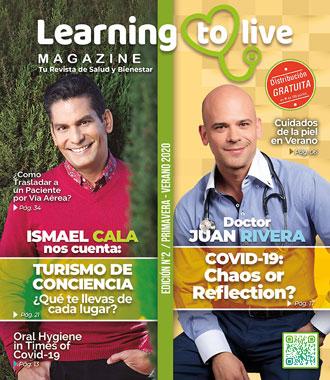 learningtolivemagazine.com - revista de salud y bienestar edicion primavera verano 2020 - ismael cala - dr. juan rivera - covid 19 - turismo - overcome the crisis